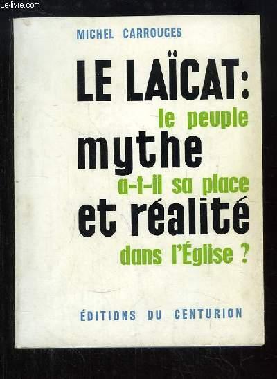 Le Laïcat : mythe et réalité. Le peuple a-t-il sa place dans l'Eglise ?