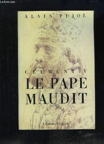 Clement V, le Pape Maudit.
