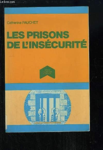 Les prisons de l'insécurité.