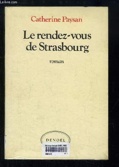 Le rendez-vous de Strasbourg. Roman