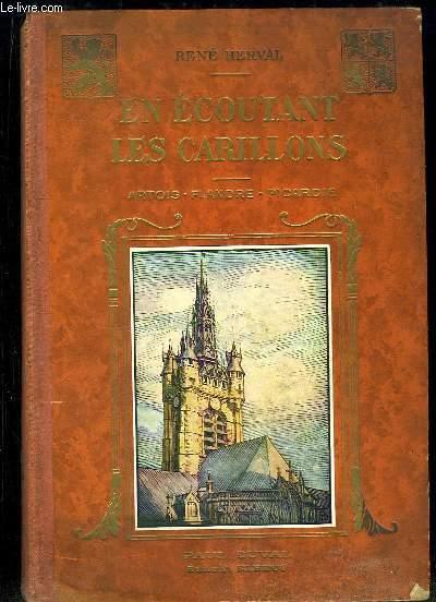 En écoutant les Carillons. Légendes des Provinces du Nord. Artois - Flandre - Picardie.