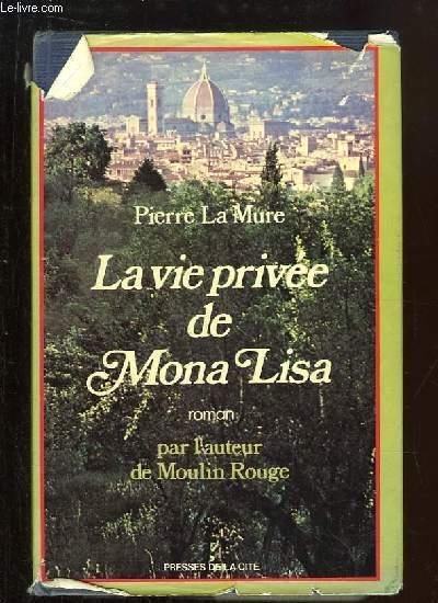 La vie privée de Mona Lisa.