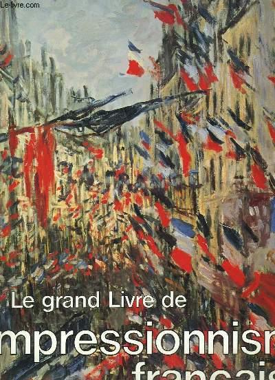 Le grand Livre de l'Impressionnisme français.