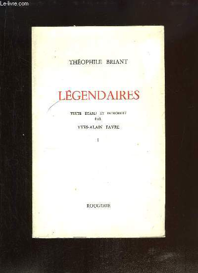 Légendaires. TOME 1