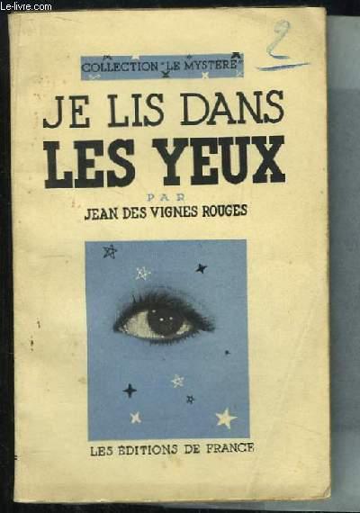 Je lis dans les Yeux.