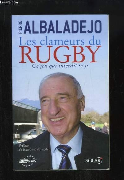 Les Clameurs du Rugby. Ce jeu qui interdit le JE