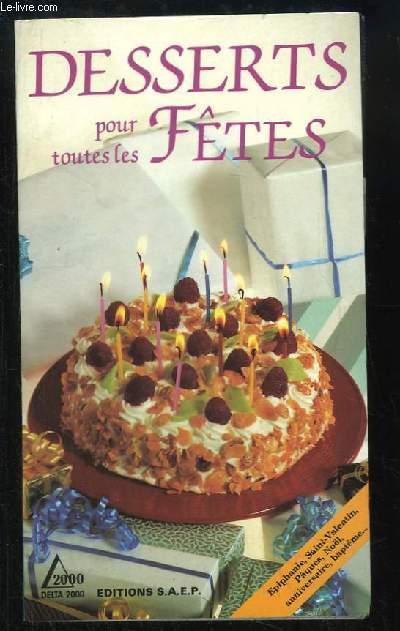 Desserts pour toutes les Fêtes.
