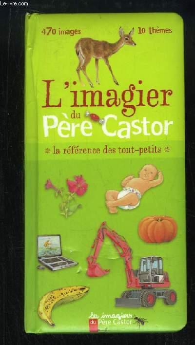 L'imagier du Père Castor. La référence des tout-petits.