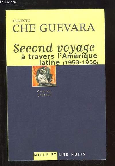 Second voyage à travers l'Amérique latine (1953 - 1956). Journal.