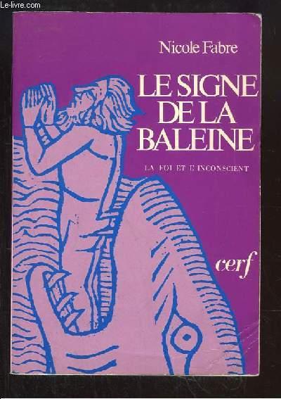 Le Signe de la Baleine. Essai sur la foi et l'inconscient.
