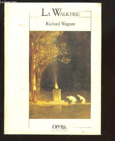 La Walkyrie. Drame musical en 3 actes.