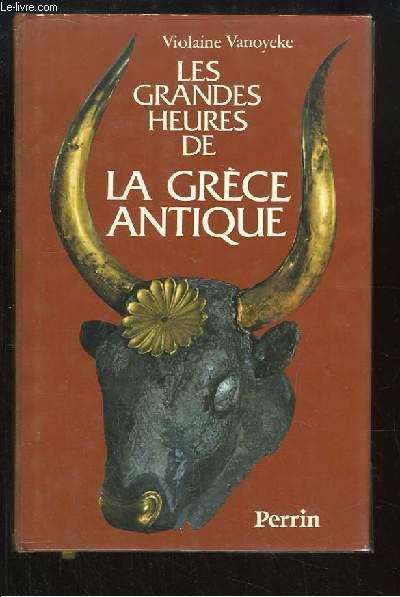 Les grandes heures de la Grèce Antique.