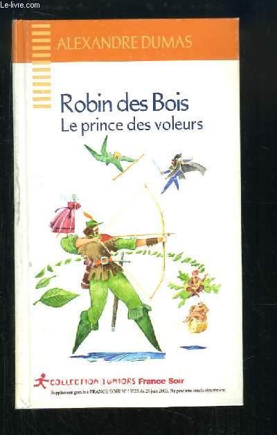Robin des Bois. Le prince des voleurs.