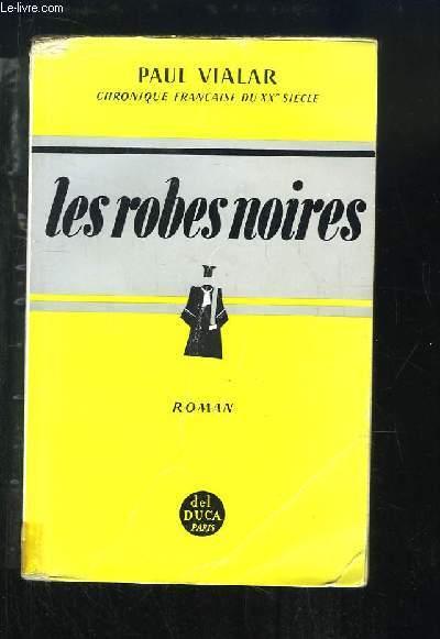Les robes noires. Chroniques françaises du XXe siècle.