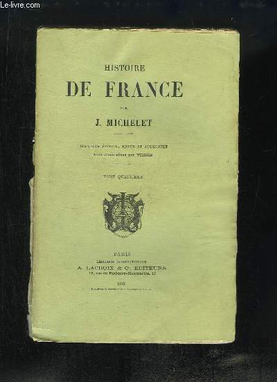 Histoire de France. TOME 4 : L'or, le fisc, les Templiers - Destruction de l'Ordre du Temple ...