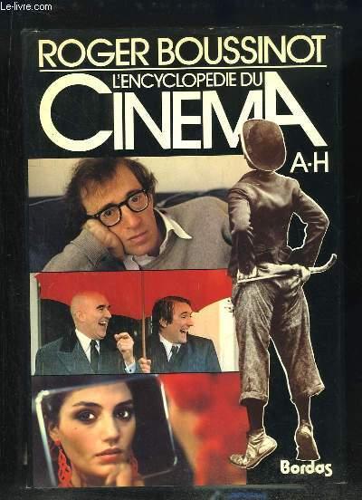 L'Encyclopédie du Cinéma. EN 2 TOMES : A - H et I - Z