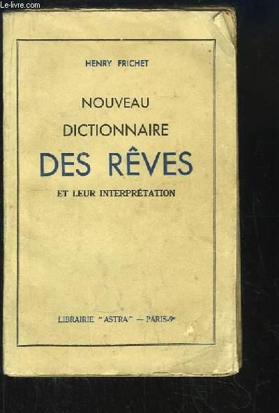 Nouveau dictionnaire des Rêves et leur interprétation.