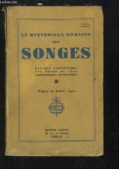 Le mystérieux domaine des Songes. Lexique alphabétique des rêves et leur interprétation prophétique.