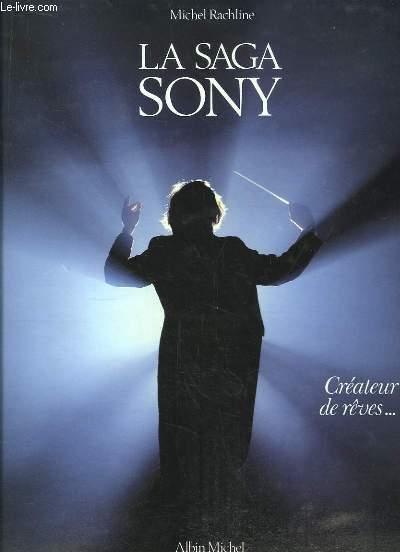 La Saga Sony. Créateur de rêves ...