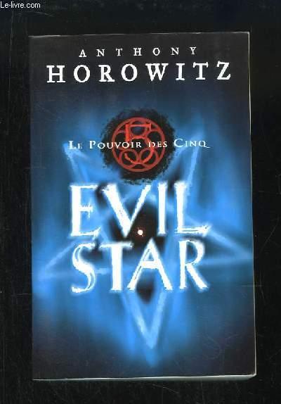 Le Pouvoir des Cinq, TOME 2 : Evil Star.