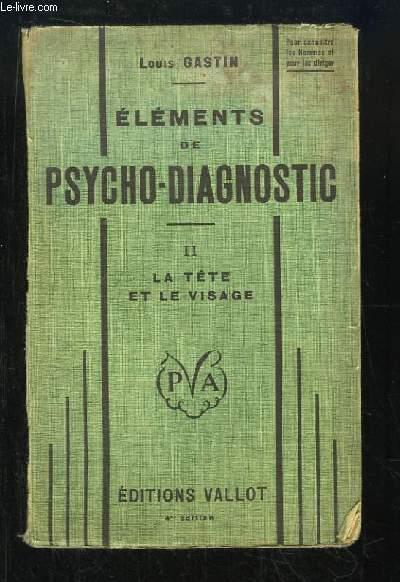 Eléments de Psycho-Diagnostic. TOME 2 : La tête et le visage (Céphalométrie)