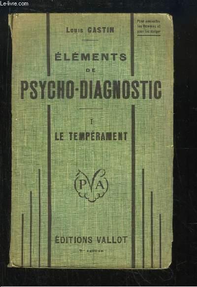 Eléments de Psycho-Diagnostic. TOME 1 : Le tempérament