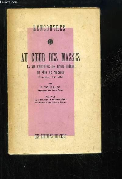 Au coeur des masses. La vie religieuse des Petits Frères du Père de Foucauld.