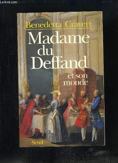 Madame du Deffand et son Monde.