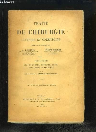Traité de Chirurgie clinique et opératoire. TOME 9 : Vessie, Urètre, Prostate, Pénis, Enveloppes du Testicule, par MM. LEGUEU, ALBARRAN et SEBILEAU