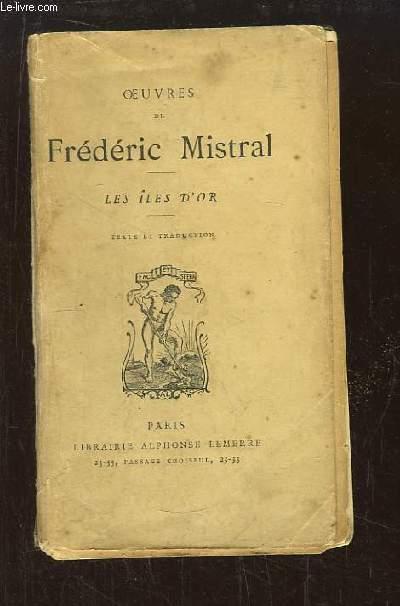Oeuvres de Frédéric Mistral. Les Îles d'Or. Recueil de poésies provençales.