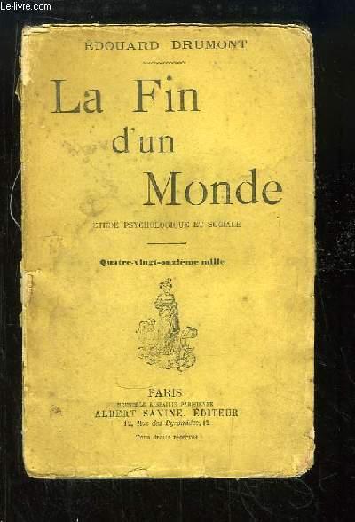 La Fin d'un Monde. Etude psychologique et sociale.