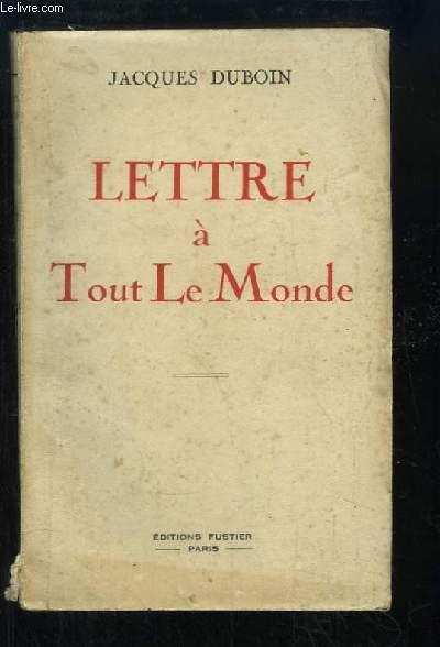 Lettre à Tout Le Monde. Sur la Nature des Réformes Nécessaires.