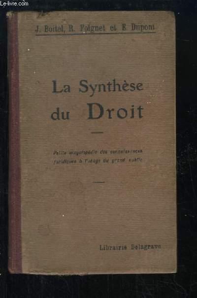 La Synthèse du Droit. Petite Encyclopédie des Connaissances juridiques à l'usage du grand public