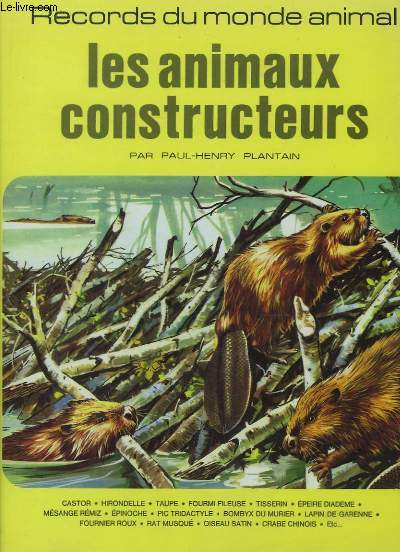 Les animaux constructeurs. Records du monde animal.