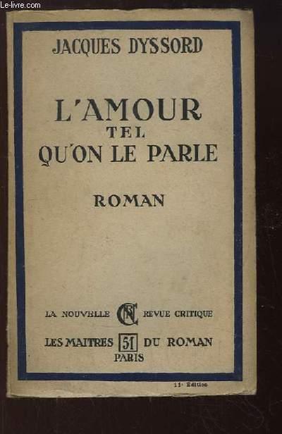 L'Amour tel qu'on le parle. Roman