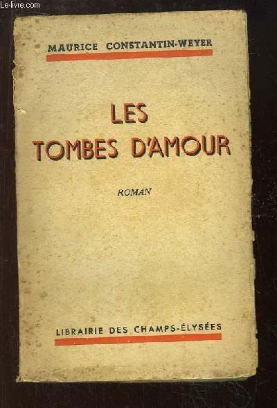 Les Tombes d'Amour. Roman.