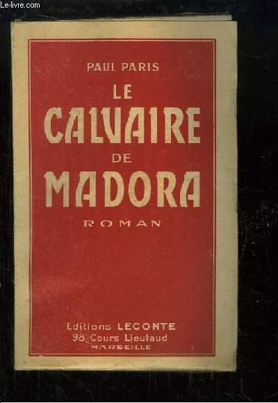 Le calvaire de Madora. Roman
