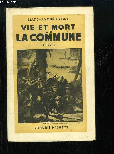 Vie et Mort de la Commune, 1871