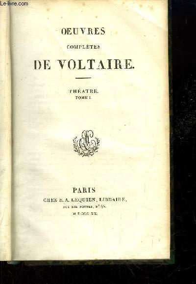 Oeuvres complètes de Voltaire. TOME 2 : Théâtre, Tome 1. Oedipe, Mariamne, L'Indiscret, Brutus, Eryphile ...