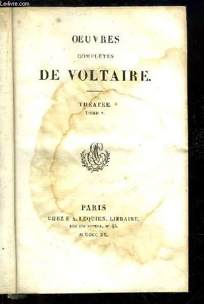 Oeuvres complètes de Voltaire. TOME 6, Théâtre Tome 5 : Oreste - Rome sauvée, ou Catilina - L'Orphelin de la Chine - Socrate - L'Ecossaise ...