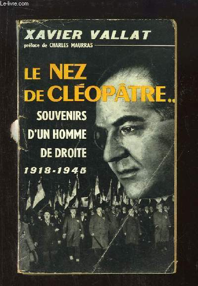 Le Nez de Cléopatre ... Souvenirs d'un homme de droite 1918 - 1945
