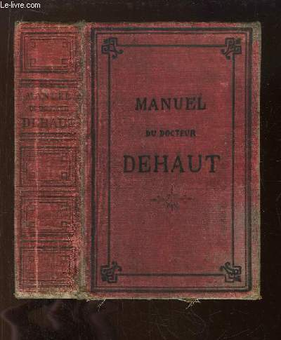 Manuel de Médecine, d'Hygiène et de Pharmacie domestiques.