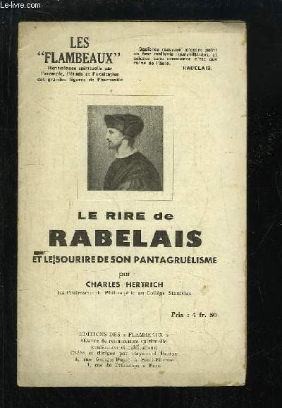Le rire de Rabelais et le sourire de son Pantagruélisme.