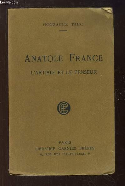 Anatole France, l'Artiste et le Penseur.
