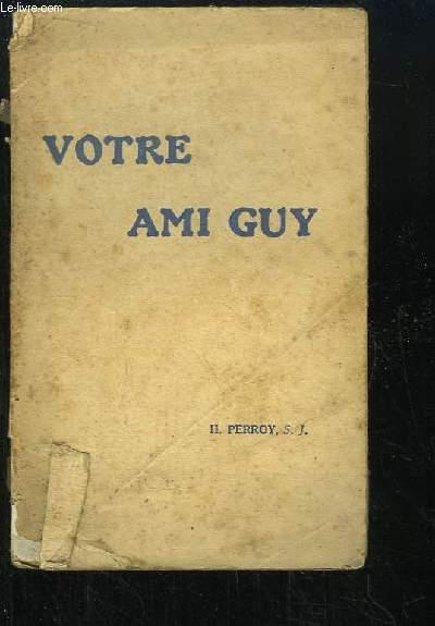 Votre ami Guy