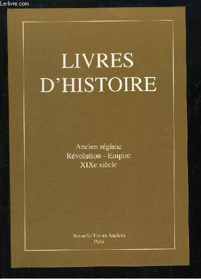 Catalogue n°131, de Livres d'Histoire. Ancien régipme, Révolution, Empire, XIXe siècle.