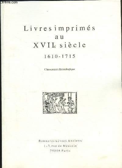 Catalogue N°128 de la Librairie Bonnefoi, de Livres imprimés au XVIIe siècle. 1610 - 1715. Classement chronologique.