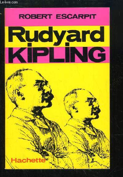Rudyard Kipling. Servitudes et Grandeurs Impériales.