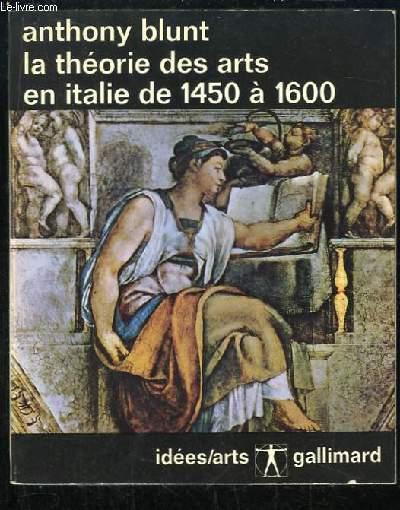 La Théorie des Arts en Italie. 1450 - 1600