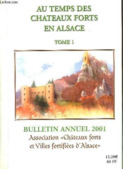 Au Temps des Châteaux Forts en Alsace. TOME 1